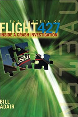 The Mystery of Flight 427: Inside an Investigation 9781588340054