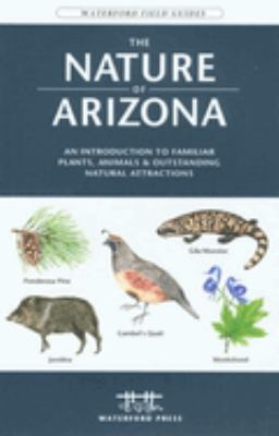 The Nature of California: An Introduction to Familiar Plants, Animals & Outstanding Natural Attractions 9781583553015