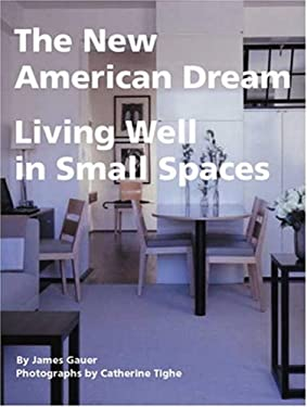 The New American Dream: Living Well in Small Homes 9781580931472