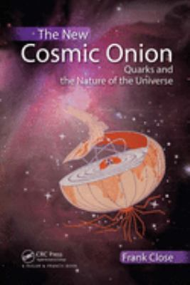 The New Cosmic Onion: Quarks and the Nature of the Universe 9781584887980