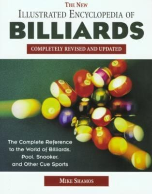 The New Illustrated Encyclopedia of Billiards: Completely Revised and Updated 9781585746859