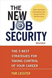 The New Job Security: The 5 Best Strategies for Taking Control of Your Career