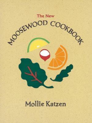 The New Moosewood Cookbook 9781580081351