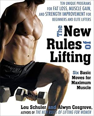 The New Rules of Lifting: Six Basic Moves for Maximum Muscle 9781583333389