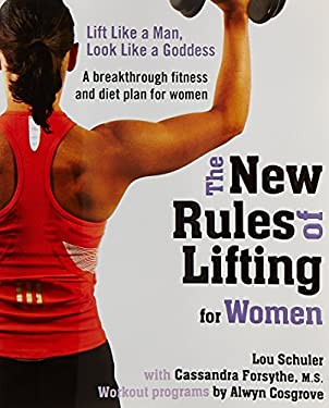 The New Rules of Lifting for Women: Lift Like a Man, Look Like a Goddess 9781583333396