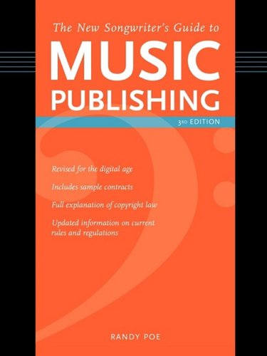 The New Songwriter's Guide to Music Publishing, 3rd Edition 9781582978048