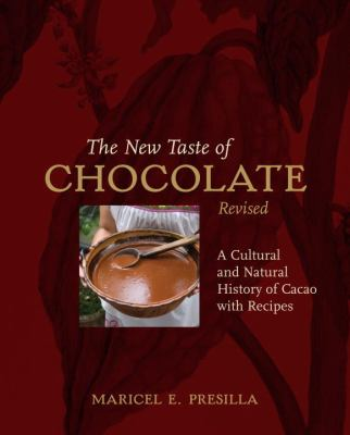 The New Taste of Chocolate: A Cultural & Natural History of Cacao with Recipes 9781580089500