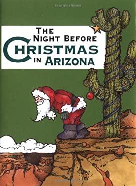 The Night Before Christmas in Arizona 9781586851699
