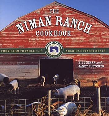 The Niman Ranch Cookbook: From Farm to Table with America's Finest Meat 9781580085205