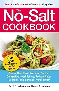 The No-Salt Cookbook: Reduce or Eliminate Salt Without Sacrificing Flavor 9781580625258