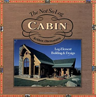 The Not So Log Cabin 9781586851521