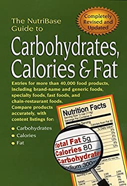 The Nutribase Guide to Carbohydrates, Calories, & Fat 2nd Ed. 9781583331095