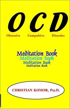 The Obsessive Compulsive's Meditation Book 9781587410383