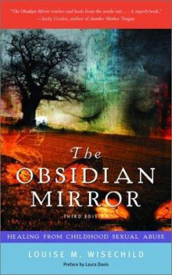 The Obsidian Mirror: Healing from Childhood Sexual Abuse 9781580050852