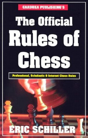 The Official Rules of Chess: Professional, Scholastic & Internet Chess Rules 9781580420921
