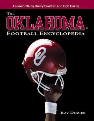 The Oklahoma Football Encyclopedia 9781582616995