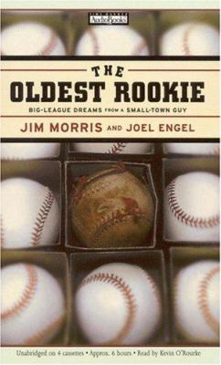 The Oldest Rookie: The Incredible True Story of the Thirty-Five-Year-Old Physics Teacher Who Broke Into the Major Leagues 9781586210540
