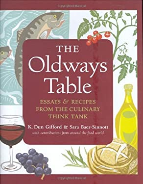 The Oldways Table: Essays & Recipes from the Culinary Think Tank 9781580084901