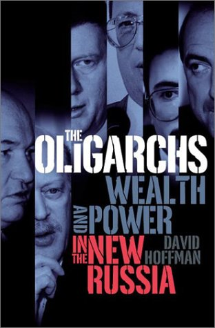 The Oligarchs: Wealth & Power in the New Russia 9781586480011