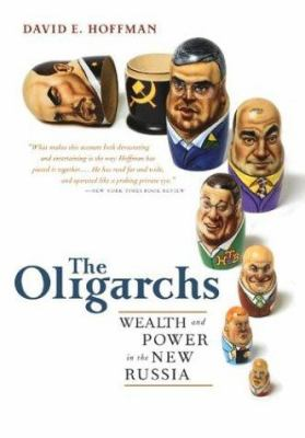 The Oligarchs: Wealth and Power in the New Russia 9781586482022