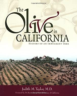 The Olive in California: History of an Immigrant Tree 9781580081313