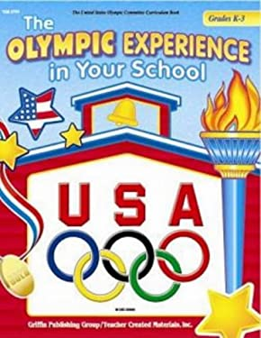 The Olympic Experience in Your School: Grades K-3 9781580001175
