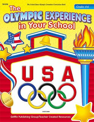 The Olympic Experience in Your School: Grades 4-6 9781580001182