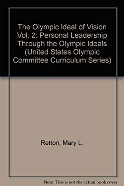 ISBN 9781580000017 product image for The Olympic Ideal of Vision Vol. 2: Personal Leadership Through the Olympic Idea | upcitemdb.com
