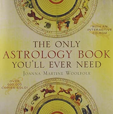 The Only Astrology Book You'll Ever Need [With Interactive CDROM] 9781589793774