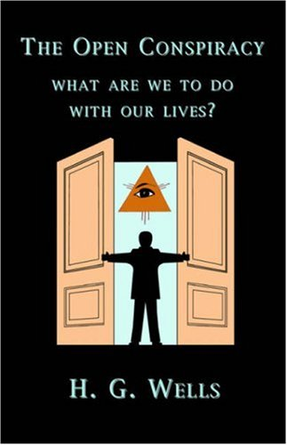 The Open Conspiracy: What Are We to Do with Our Lives? 9781585092758