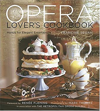 The Opera Lover's Cookbook: Menus for Elegant Entertaining 9781584795360