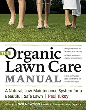 The Organic Lawn Care Manual: A Natural, Low-Maintenance System for a Beautiful, Safe Lawn 9781580176491