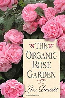 The Organic Rose Garden 9781589790667