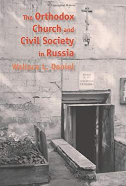 The Orthodox Church and Civil Society in Russia 9781585445233