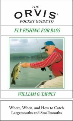 The Orvis Pocket Guide to Fly Fishing for Bass: When, Where, and How to Catch Largemouths and Smallmouths 9781585747955