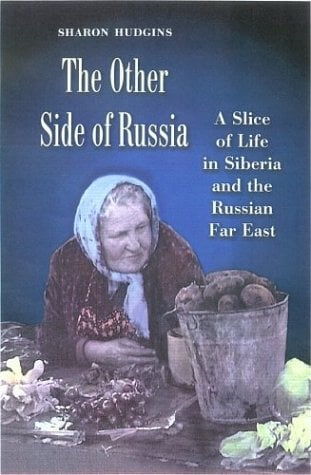 The Other Side of Russia: A Slice of Life in Siberia and the Russian Far East 9781585442379