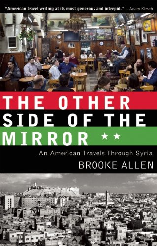 The Other Side of the Mirror: An American Travels Through Syria 9781589880689
