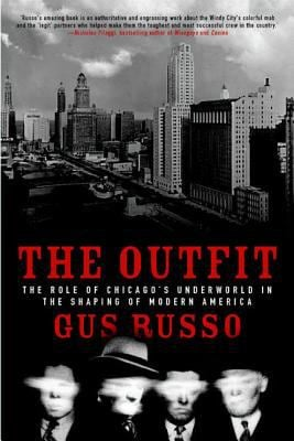 The Outfit: The Role of Chicago's Underworld in the Shaping of Modern America 9781582342795