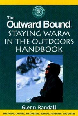 The Outward Bound Staying Warm in the Outdoors Handbook 9781585740895