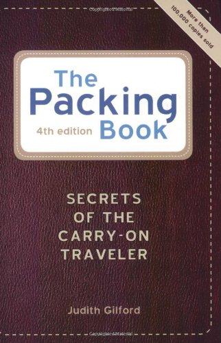 The Packing Book: Secrets of the Carry-On Traveler 9781580087834