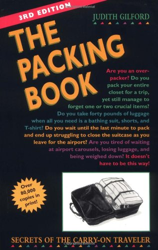 The Packing Book: Secrets of the Carry-On Traveler 9781580080217