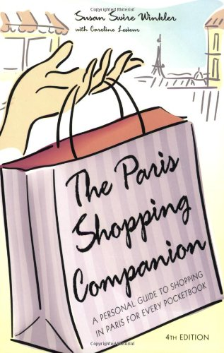 The Paris Shopping Companion: A Personal Guide to Shopping in Paris for Every Pocketbook 9781581825121