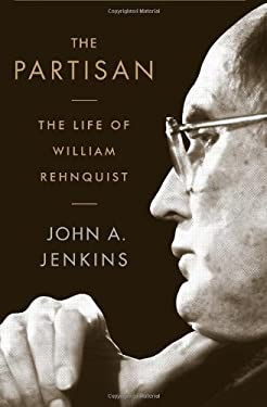 The Partisan: The Life of William Rehnquist 9781586488871