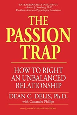 The Passion Trap: Where is Your Relationship Going? 9781587361081
