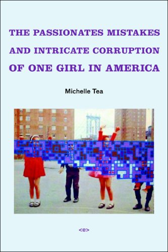 The Passionate Mistakes and Intricate Corruption of One Girl in America 9781584350521