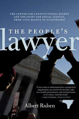 The People's Lawyers: The Center for Constitutional Rights and the Fight for Social Justice, from Civil Rights to Guantanamo 9781583672372