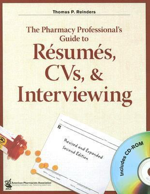 The Pharmacy Professional's Guide to Resumes, CVs, & Interviewing [With CDROM] 9781582120768