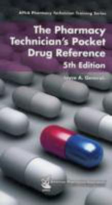 The Pharmacy Technician's Pocket Drug Reference 9781582121239