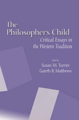 The Philosopher's Child: Critical Perspectives in the Western Tradition 9781580460217