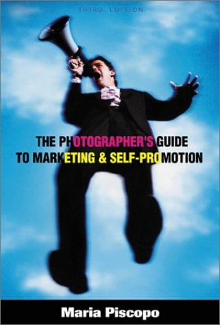 The Photographer's Guide to Marketing and Self-Promotion 9781581150964